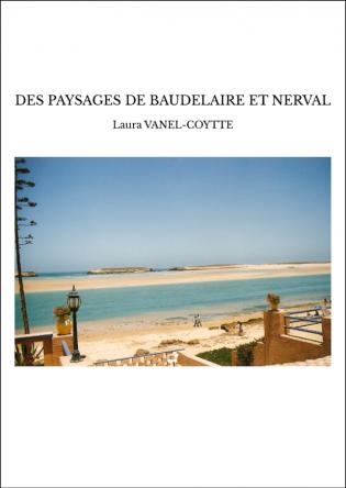 Le livre MES PAYSAGES DE NERVAL ET BAUDELAIRE